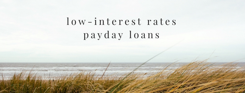 why choose low interest payday loans online
