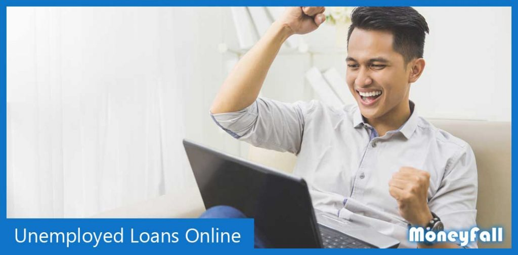 find loans for unemployed people