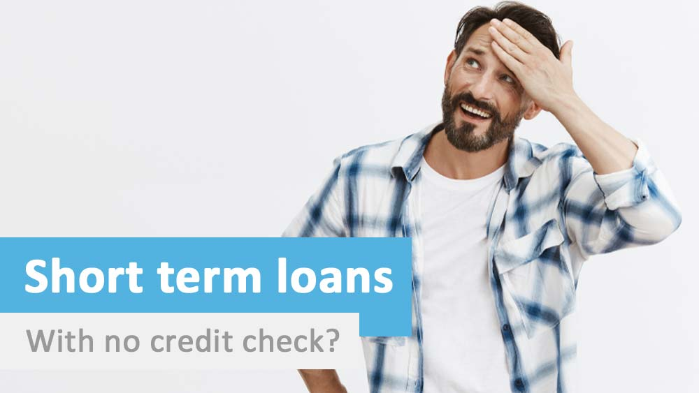 get a short term loan with no credit check needed